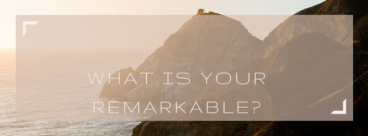 What is your remarkable-
