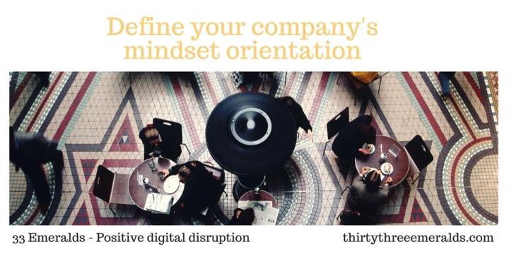 Define your company's mindset orentation