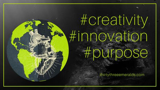 #creativity#innovation#purpose