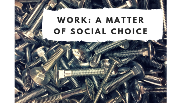 Work is a matter of social choice