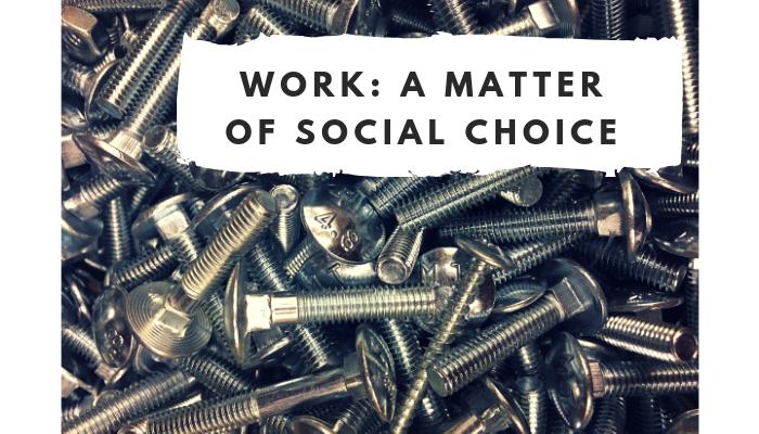 Work is a matter of social choice
